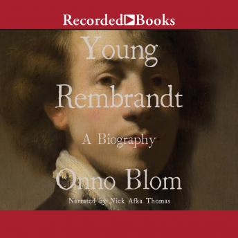 Young Rembrandt: A Biography details