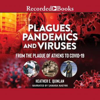 Plagues, Pandemics and Viruses: From the Plague of Athens to Covid 19 details