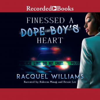 Finessed a Dope Boy's Heart, Audio book by Racquel Williams
