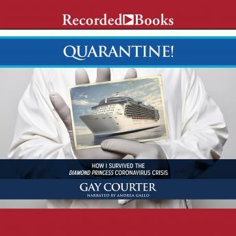 Quarantine!: How I Survived the Diamond Princess Coronavirus Crisis details