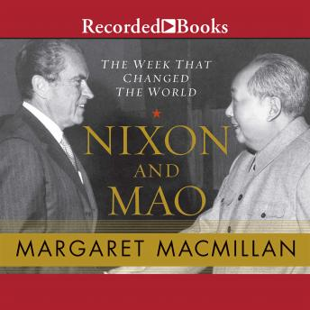 Nixon and Mao 'International Edition': The Week That Changed the World, Margaret Macmillan