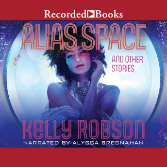 Alias Space and Other Stories