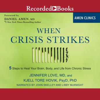 When Crisis Strikes: 5 Steps to Heal Your Brain, Body, and Life from Chronic Stress details