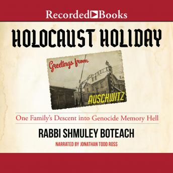 Holocaust Holiday: One Family's Descent into Genocide Memory