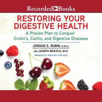 Restoring Your Digestive Health: A Proven Plan to Conquer Crohn's, Colitis, and Digestive Diseases