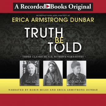 Truth Be Told: Three Classic Black Women's Narratives
