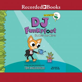 DJ Funkyfoot: Butler for Hire!