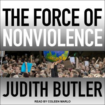The Force of Nonviolence: An Ethico-Political Bind