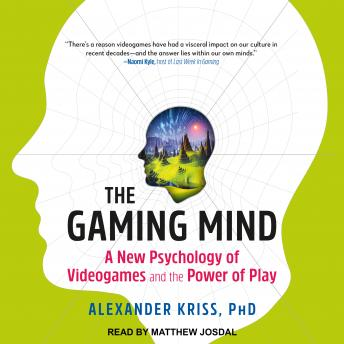 Gaming Mind: A New Psychology of Videogames and the Power of Play details
