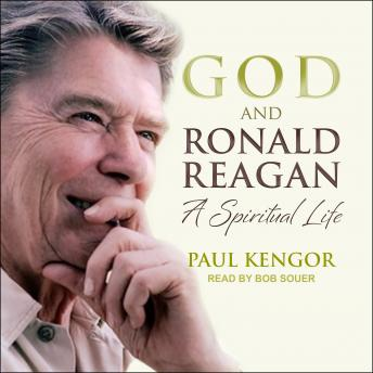 Download God and Ronald Reagan: A Spiritual Life by Paul Kengor