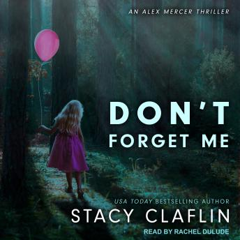 Don't Forget Me, Stacy Claflin