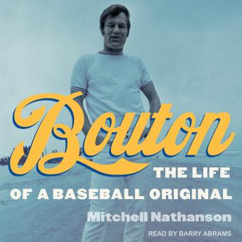 Bouton: The Life of a Baseball Original