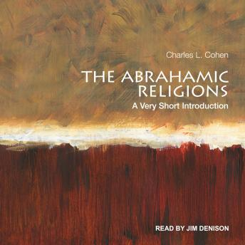 Download Abrahamic Religions: A Very Short Introduction by Charles L. Cohen