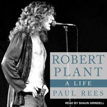 Download Robert Plant: A Life by Paul Rees