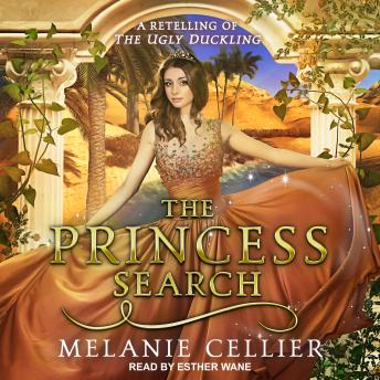 Princess Search: A Retelling of The Ugly Duckling, Melanie Cellier