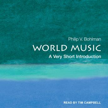 World Music: A Very Short Introduction, Philip V. Bohlman