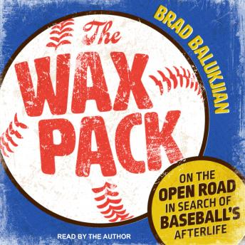 Wax Pack: On the Open Road in Search of Baseball's Afterlife sample.