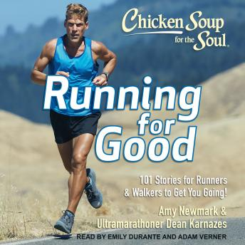 Chicken Soup for the Soul: Running for Good: 101 Stories for Runners & Walkers to Get You Going Audiobook Free Download Online