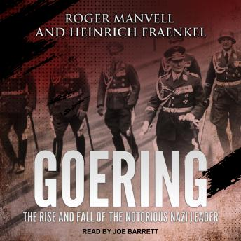Goering: The Rise and Fall of the Notorious Nazi Leader Audiobook Free Download Online