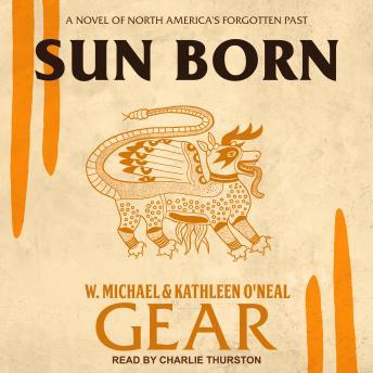 Sun Born: A Novel of North America's Forgotten Past