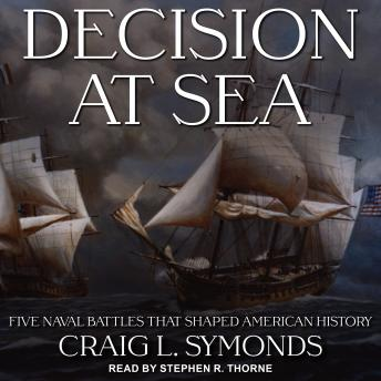 Decision at Sea: Five Naval Battles that Shaped American History sample.