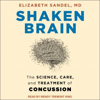 Download Shaken Brain: The Science, Care, and Treatment of Concussion by Elizabeth Sandel, M.D.
