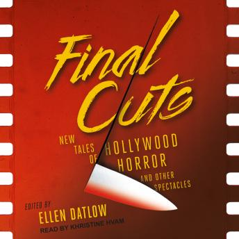 Final Cuts: New Tales of Hollywood Horror and Other Spectacles details