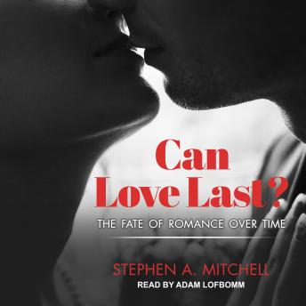Can Love Last?: The Fate of Romance over Time, Stephen Mitchell