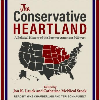 The Conservative Heartland: A Political History of the Postwar American Midwest