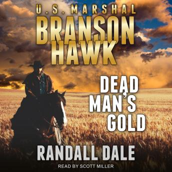 Branson Hawk: United States Marshal: Dead Man's Gold
