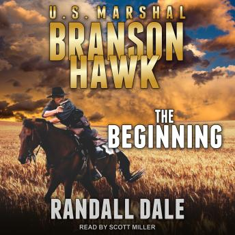 Branson Hawk: United States Marshal: The Beginning