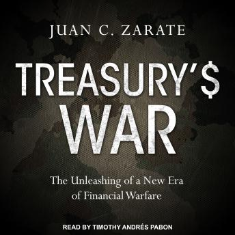 Treasury's War: The Unleashing of a New Era of Financial Warfare Audiobook Free Download Online