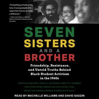 Seven Sisters and a Brother: Friendship, Resistance, and Untold Truths Behind Black Student Activism