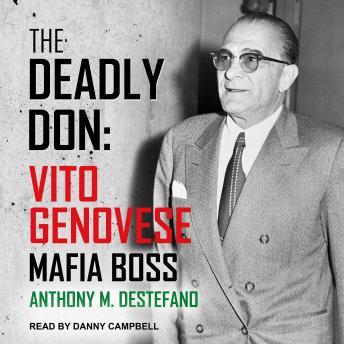 The Deadly Don: Vito Genovese, Mafia Boss
