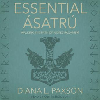Essential Ásatrú: Walking the Path of Norse Paganism