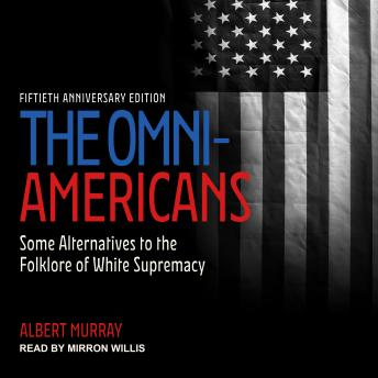 The Omni-Americans: Some Alternatives to the Folklore of White Supremacy