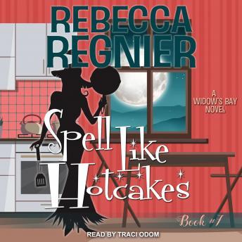 Spell Like Hotcakes: A Widow's Bay Novel