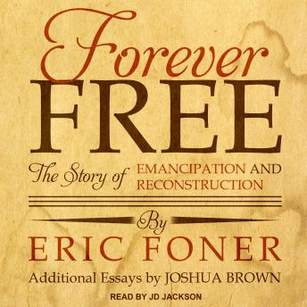 Forever Free: The Story of Emancipation and Reconstruction details
