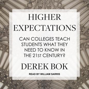 Higher Expectations: Can Colleges Teach Students What They Need to Know in the 21st Century?