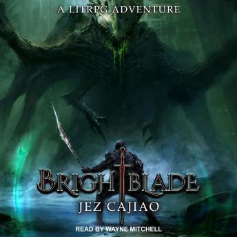 Brightblade: A LitRPG Adventure details