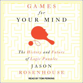 Games for Your Mind: The History and Future of Logic Puzzles details