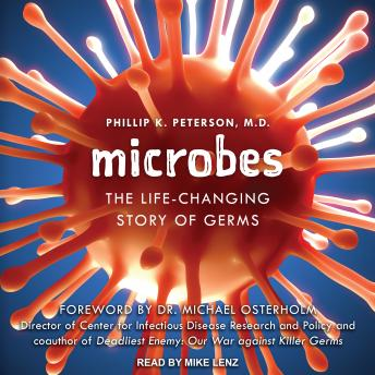 Download Microbes: The Life-Changing Story of Germs by Phillip K. Peterson