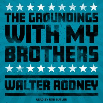 Groundings With My Brothers, Walter Rodney