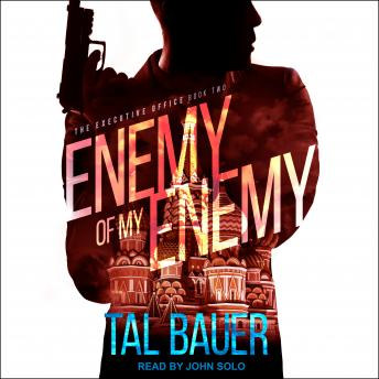Enemy Of My Enemy, Tal Bauer