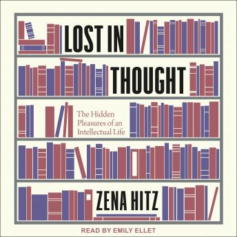 Lost in Thought: The Hidden Pleasures of an Intellectual Life sample.