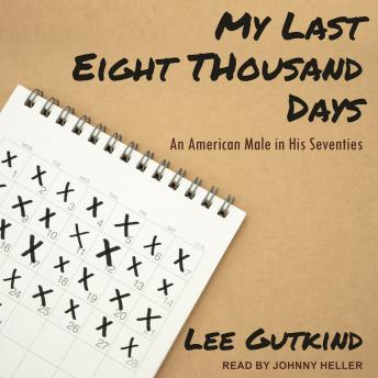 My Last Eight Thousand Days: An American Male in His Seventies sample.