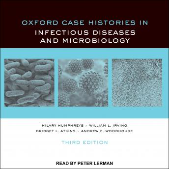 Oxford Case Histories in Infectious Diseases and Microbiology: 3rd Edition