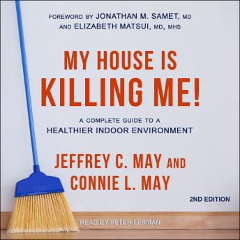 My House Is Killing Me!: A Complete Guide to a Healthier Indoor Environment (2nd Edition)