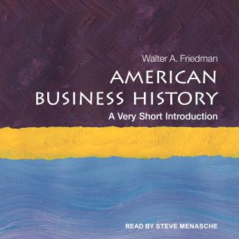 American Business History: A Very Short Introduction details