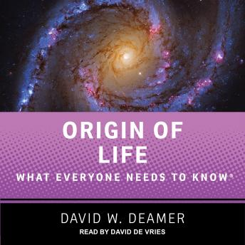 Download Origin of Life: What Everyone Needs to Know by David W. Deamer
